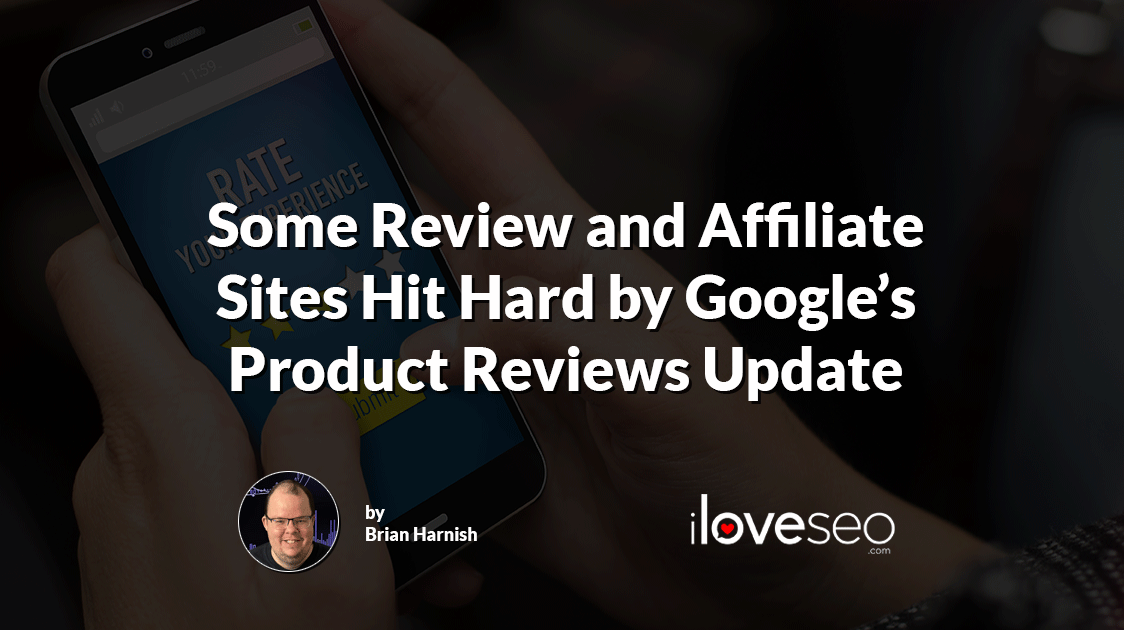 Some Review and Affiliate Sites Hit Hard by Google's Product Reviews Update