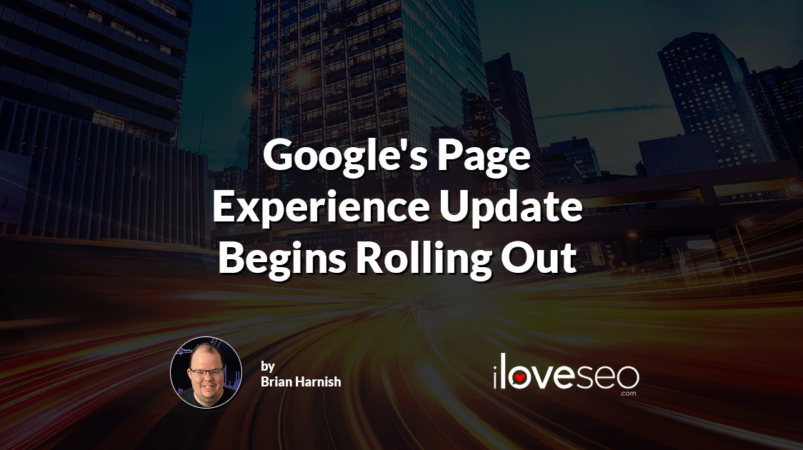Google's Page Experience Update Begins Rolling Out