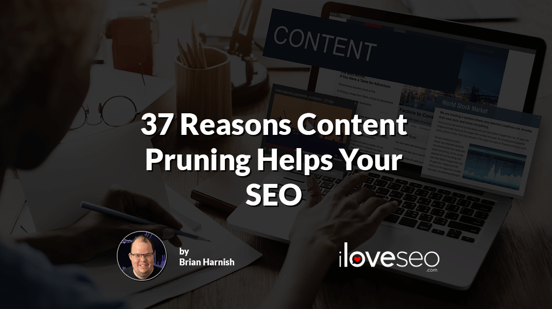 37 Reasons Content Pruning Helps Your SEO