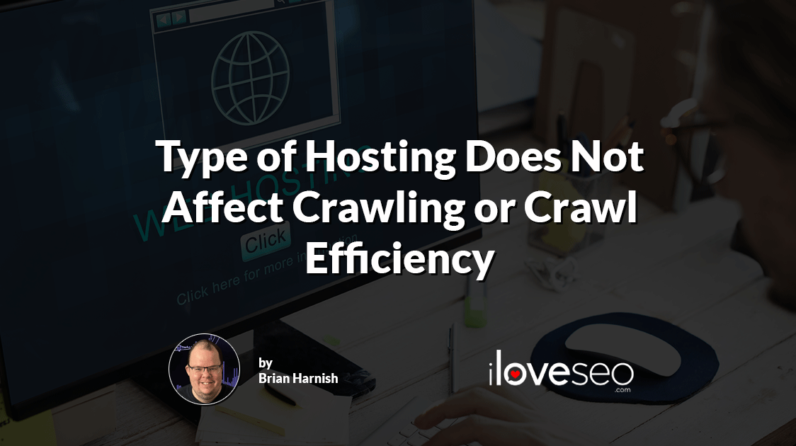 Type of Hosting Does Not Affect Crawling or Crawl Efficiency