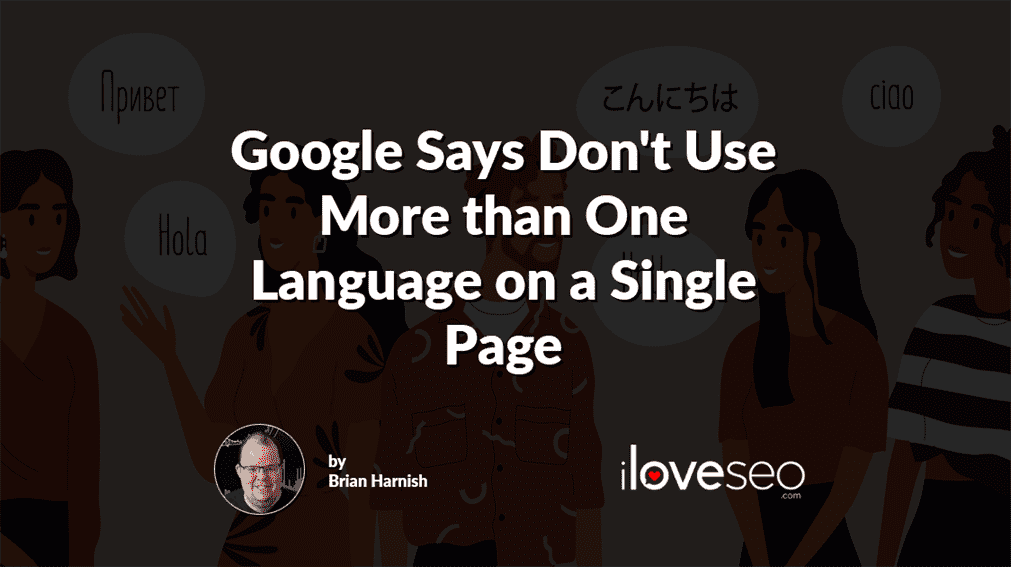 Google Says Don't Use More than One Language on a Single Page