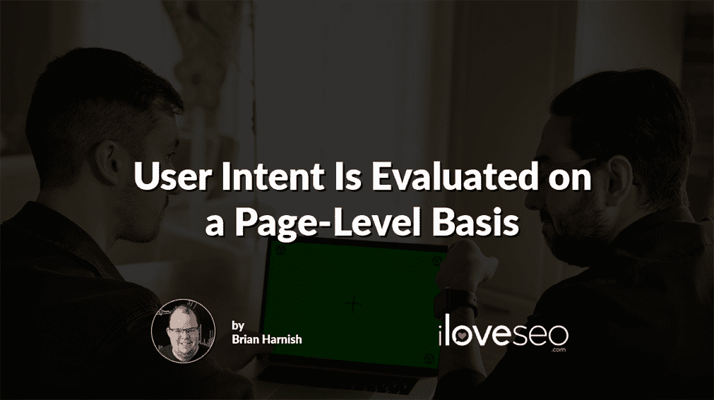 User Intent Is Evaluated on a Page-Level Basis